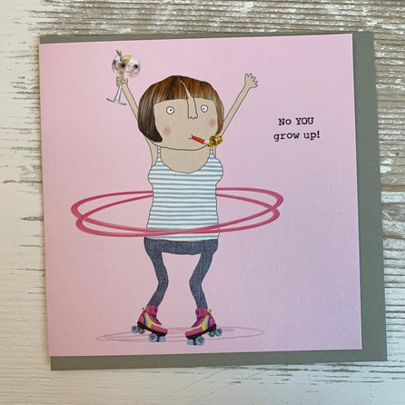 'No YOU Grow Up!' Greetings Card