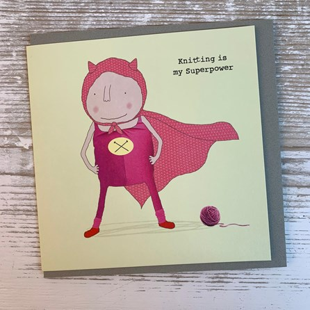 'Knitting Is My Superpower' Greetings Card