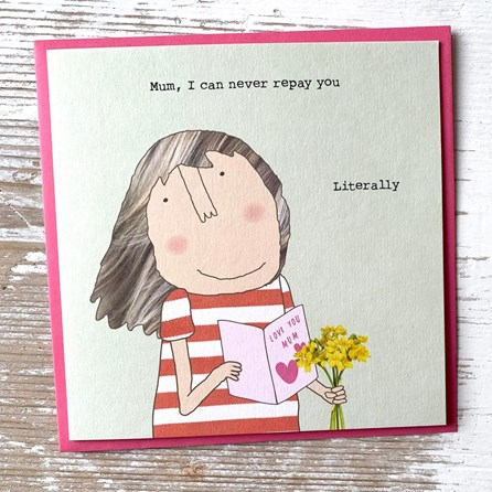 'Mum, I Can Never Repay You...' Greetings Card