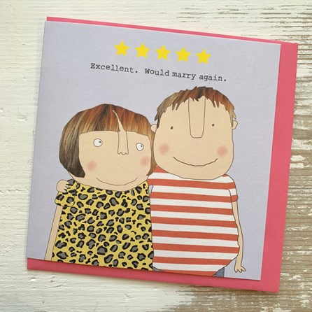 'Excellent. Would Marry Again' Greetings Card