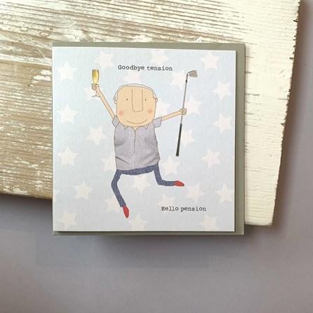 'Goodbye Tension. Hello Pension' Greetings Card