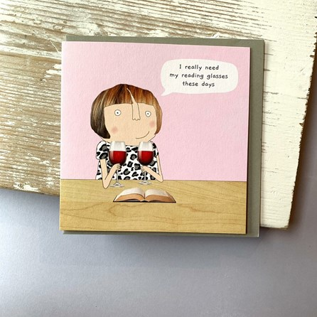 'I Really Need My Reading Glasses...' Greetings Card