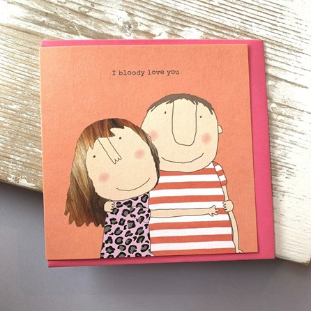 'I Bloody Love You' Greetings Card