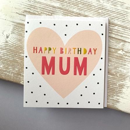 'Happy Birthday Mum' Greetings Card