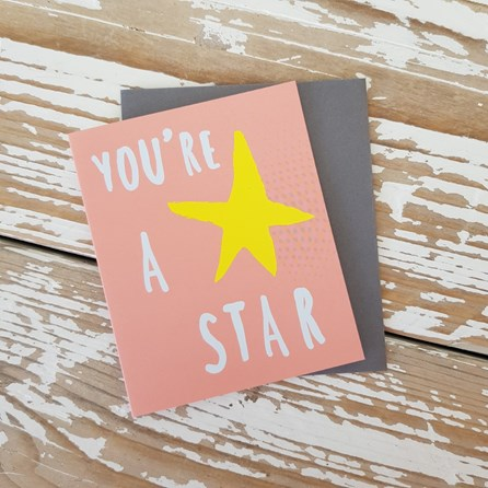 'You're A Star' Greetings Card