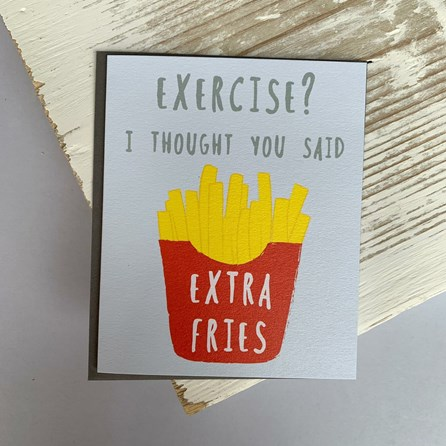 'Exercise? I Thought You Said...' Greetings Card