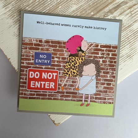'Well Behaved Women...' Greetings Card