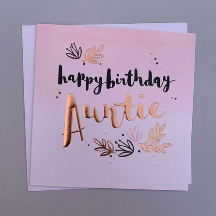 'Happy Birthday Auntie' Luxe Greetings Card