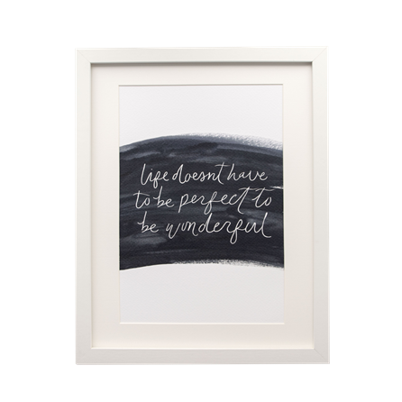'Life Doesn't Have To Be Perfect...' A4 Wall Print