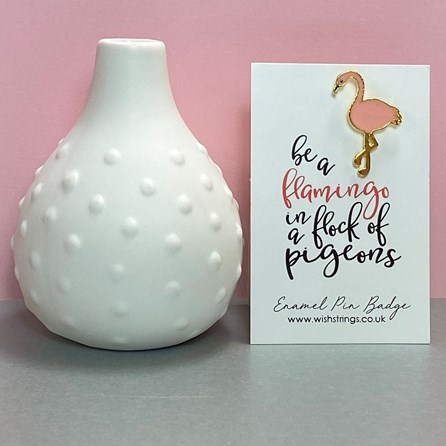 'Be A Flamingo...' Enamel Pin Badge