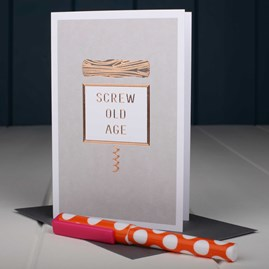 'Screw Old Age' Birthday Card