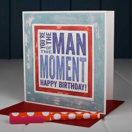 'Man Of The Moment' Greetings Card