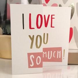 Caroline Gardner 'I Love You So Much' Card