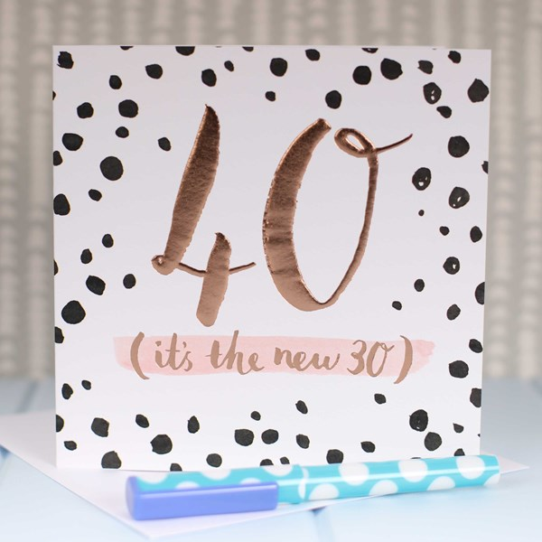 40 Its The New 30 Rose Gold Luxe Birthday Card
