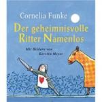 Der geheimnisvolle Ritter Namenlos, Cornelia Funke