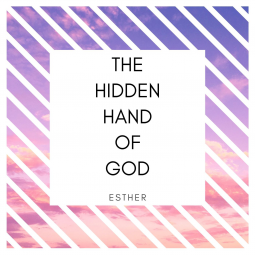 thumbnail for Esther: The Hidden Hand of God