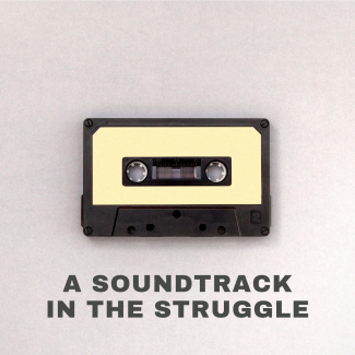 thumbnail for A soundtrack in the struggle