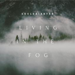 thumbnail for Living in the Fog
