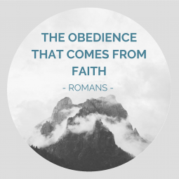 thumbnail for The Obedience that Comes from Faith