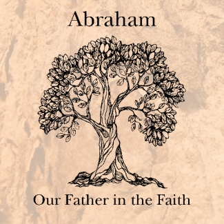 Series thumbnail for Abraham: Our Father in the Faith