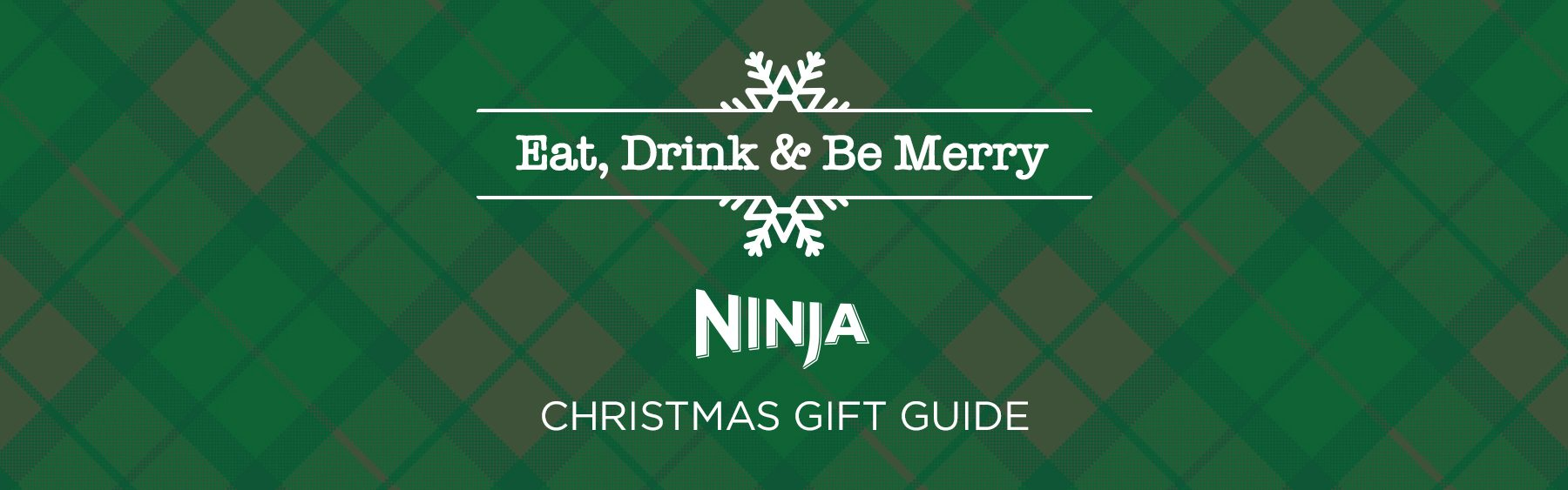 Eat, Drink & Be Merry - Ninja Christmas Gift Guide