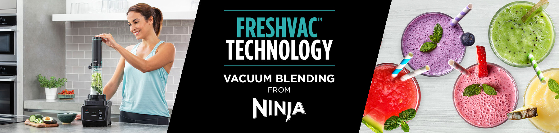 Introducing Ninja's FreshVac Vacuum Blending Technology