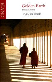 Golden Earth - Travels In Burma