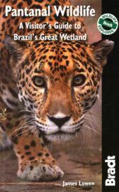 Bradt Guide Pantanal Wildlife