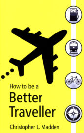 How To Be A Better Traveller