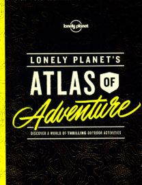 Lonely Planet Atlas Of Adventure