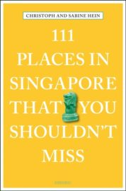 111 Places In Singapore That You Shouldnt Miss