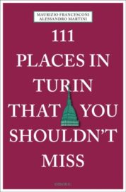 111 Places In Turin The You Shouldn't