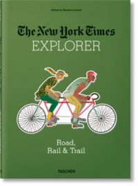 The New York Times Explorer: Road, Rail & Trail