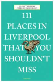 111 Places In Liverpool That You Shouldn