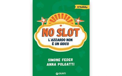 No Slot. L'azzardo non è un gioco di Simone Feder