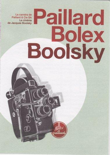 La caméra de Paillard & Cie SA; le cinéma de Jacques Boolsky