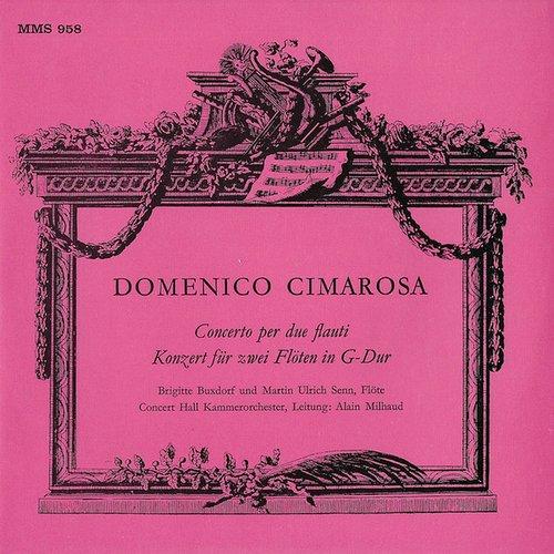 D.CIMAROSA, Concerto pour 2 flûtes, B.BUXTORF et M.U.SENN, Orchestre de chambre Concert Hall, A.MILHAUD, MMS-958