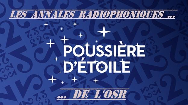 RTSR - Poussière d'étoile - Les annales radiophoniques de l'OSR - Jean-Pierre Amann