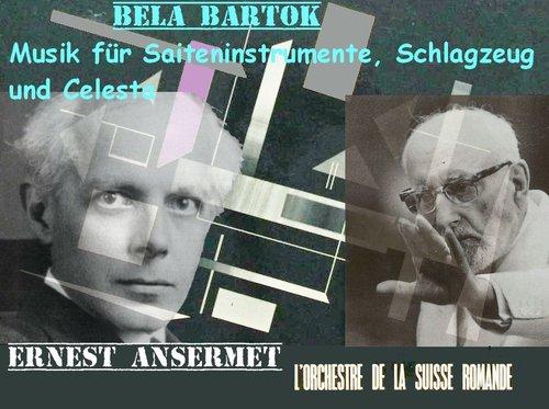 Béla BARTOK, Musique pour cordes, percussion et célesta, OSR, Ernest ANSERMET, 1956