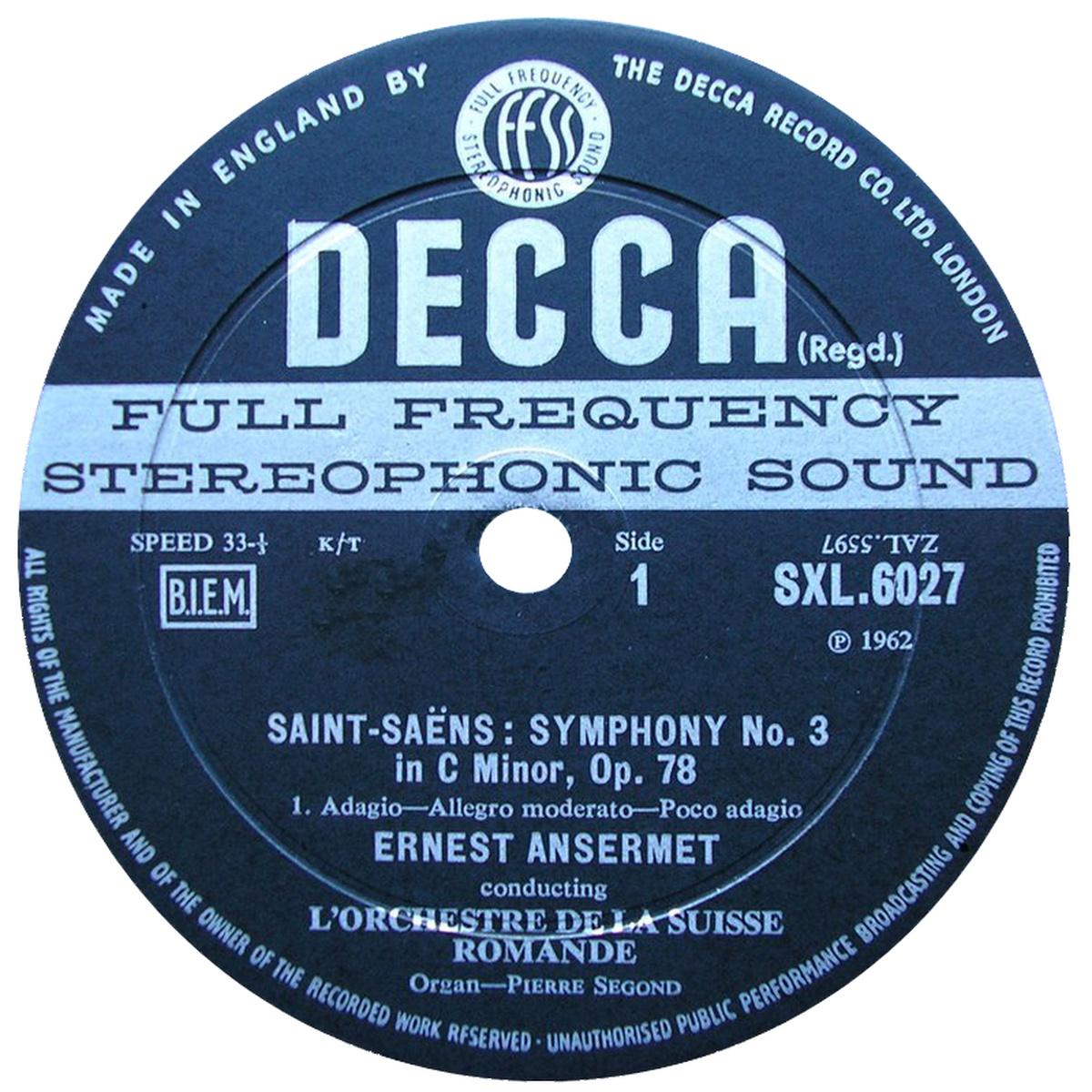 Camille SAINT-SAËNS, Symphonie no 3, Pierre SEGOND, OSR, Ernest ANSERMET, 1962, étiquette recto du disque Decca SXL 6027