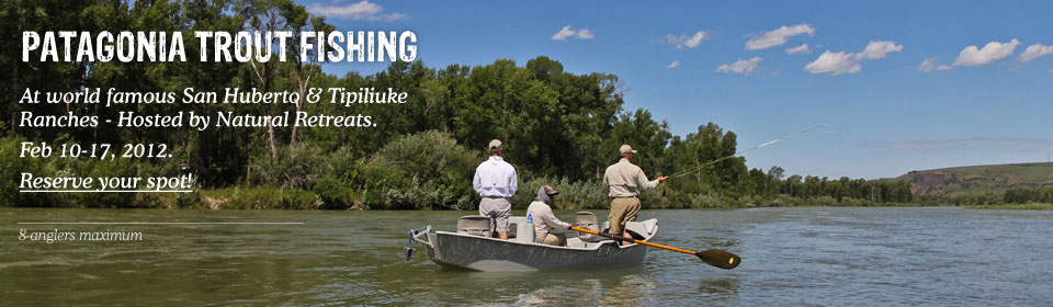 Patagonia trout fishing at the world-famous San Huberto and Tipiliuke ranches