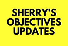 Sherrys objective update