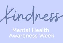 Mental health awareness week kindness