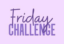 Friday challenege