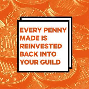 Every Penny made is reinvested back into your guild