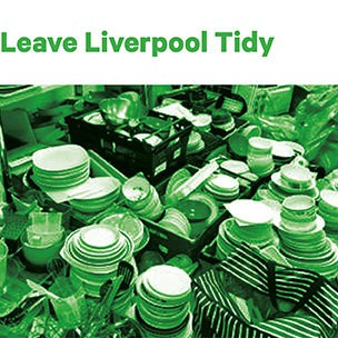 Leave Liverpool tidy
