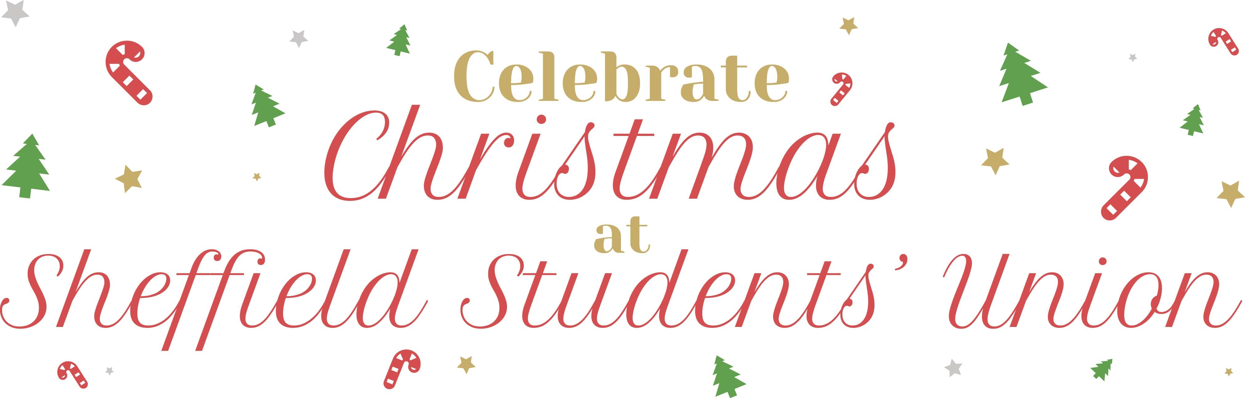 Christmas Celebrations @ Sheffield Students\' Union
