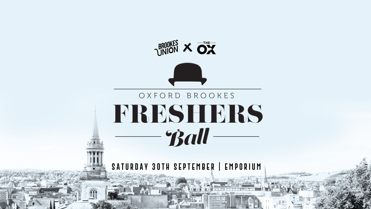 Brookes Union and The Ox Oxford Brookes Freshers Ball Saturday 30th September at Emporium