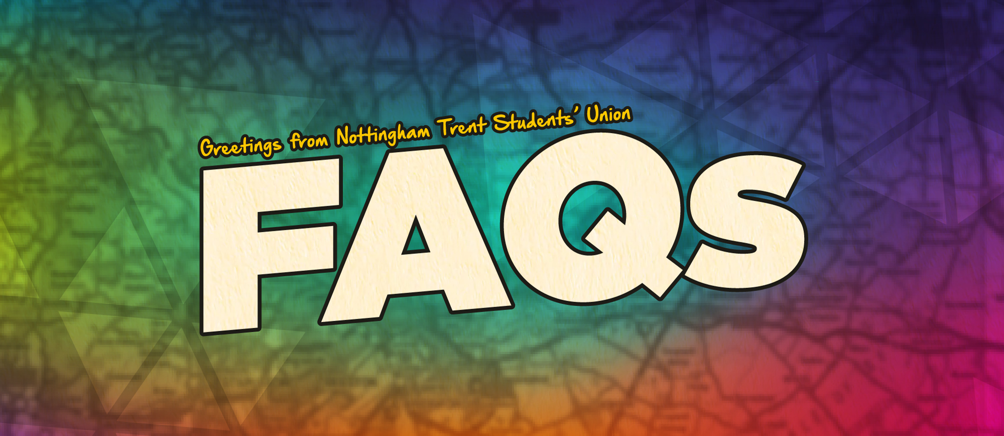 Greetings from Nottingham Trent Students' Union. FAQs