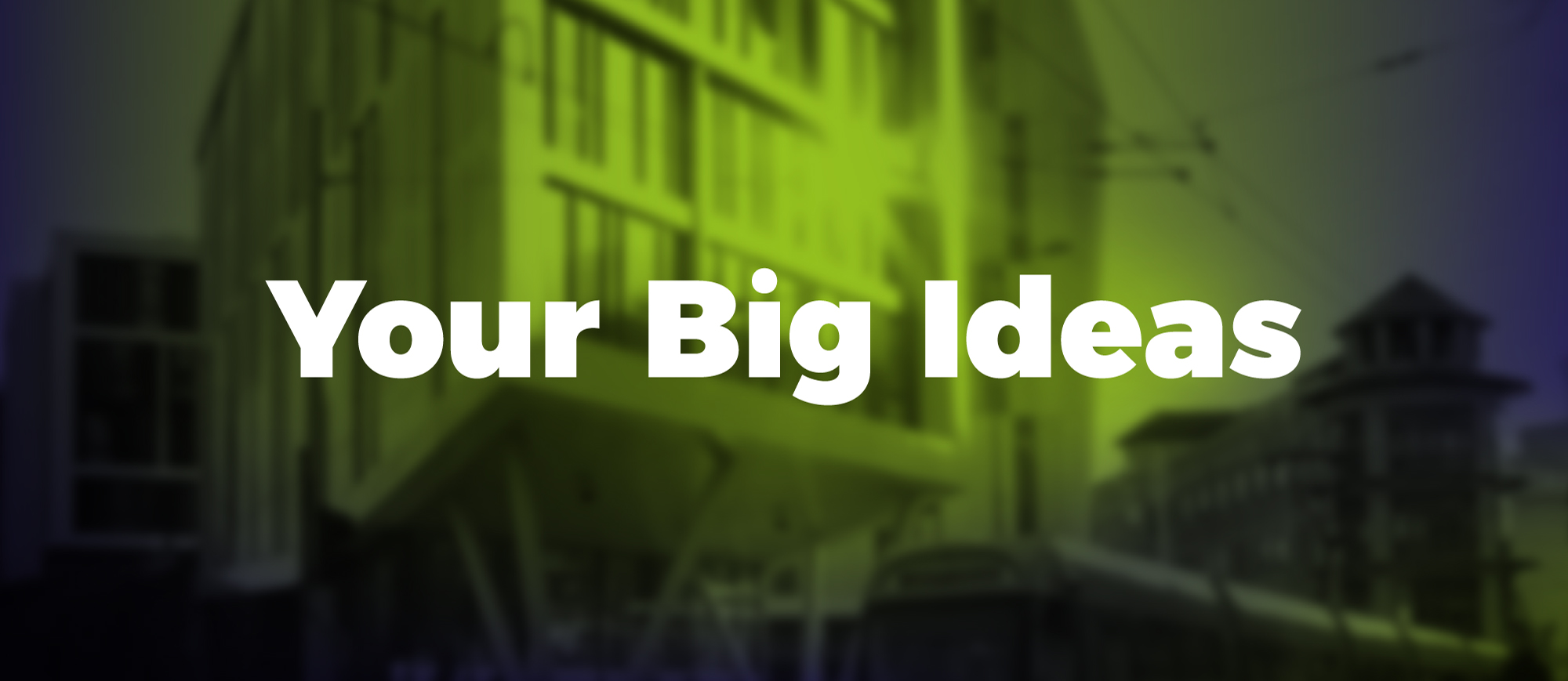 Your Big Ideas